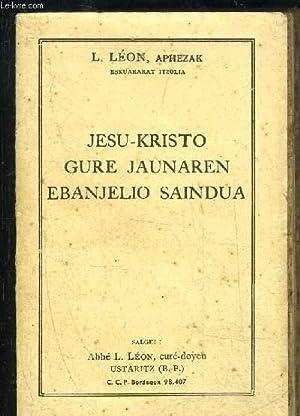 JESU-KRISTO GURE JAUNAREN EBANJELIO SAINDUA: LEON L.