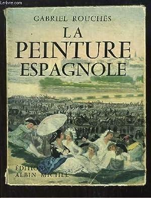 La peinture espagnole, des origines au XXe siècle.: ROUCHES Gabriel