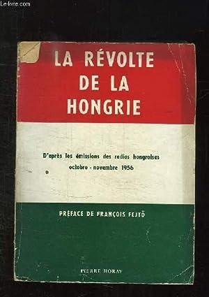 LA REVOLTE DE LA HONGRIE D APRES: COLLECTIF.