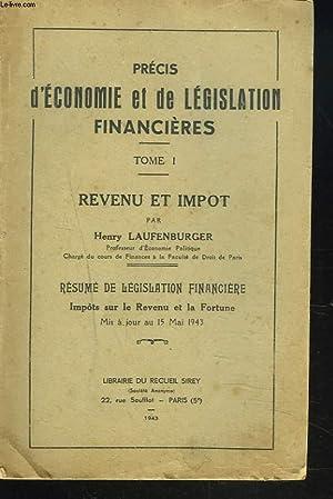 PRECIS D'ECONOMIE ET DE LEGISLATION FINANCIERES. TOME I. REVENU ET IMPÖT: HENRY ...