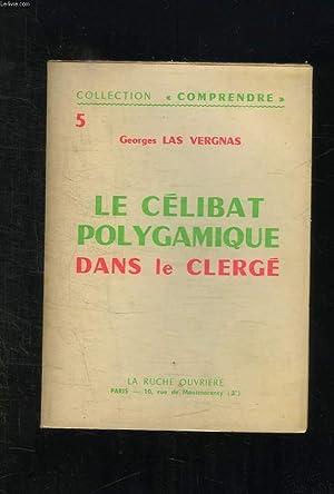 LE CELIBAT POLYGAMIQUE DANS LE CLERGE.: LAS VERGNAS GEORGES.