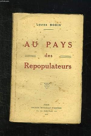 AU PAYS DES REPOPULATEURS. UNE CAMPAGNE POUR L ADOPTION DES ENFANTS ASSISTES.: BODIN LOUISE.