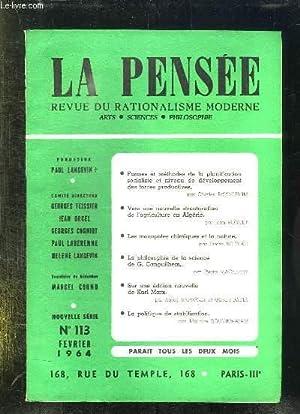 LA PENSEE N° 113 FEVRIER 1964. SOMMAIRE: LA PHILOSOPHIE DE LA SCIENCE DE G CANGUILHEM, SUR UNE ...