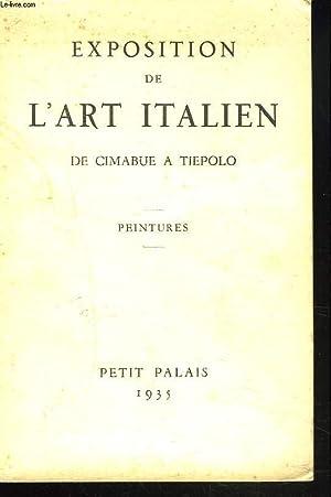 EXPOSITION DE L'ART ITALIEN DE CIMABUE A TIEPOLO. PEINTURES. CATALOGUE.: RAYMOND ESCHOLIER