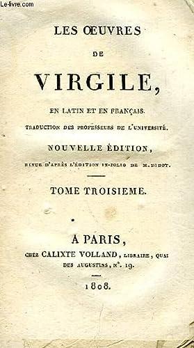 LES OEUVRES DE VIRGILE, EN LATIN ET EN FRANCAIS, TOME III: VIRGILE