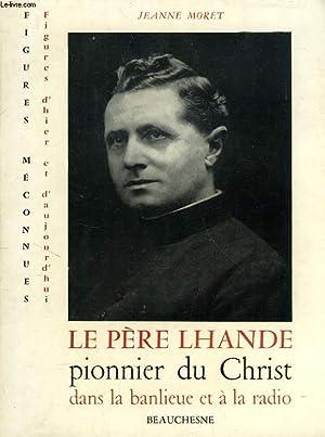 LE PERE LHANDE, PIONNIER DU CHRIST DANS: MORET JEANNE