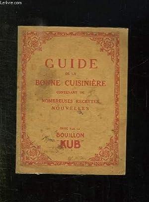 GUIDE DE LA BONNE CUISINIERE CONTENANT DE: COLLECTIF.
