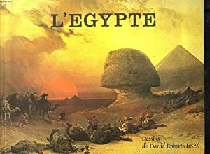 L'EGYPTE. D'APRES LES LITHOGRAPHIES DE LOUIS HAGHE: DAVID ROBERTS (DESSINS)