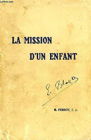 LA MISSION D'UN ENFANT (GUY DE FONTGALLAND, 1913-1925): PERROY Henry s.j.