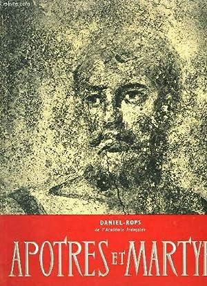 APOTRES ET MARTYRS: DANIEL-ROPS, DUBREUIL JEAN-LOUIS