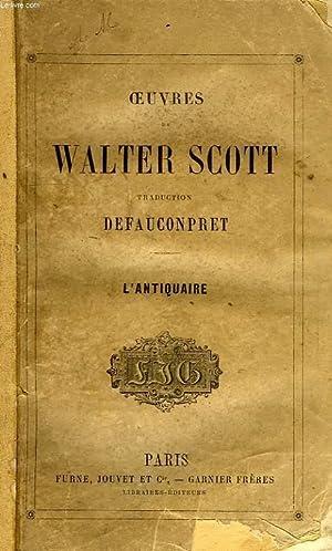 OEUVRES DE WALTER SCOTT, L'ANTIQUAIRE: SCOTT Walter, Par DEFAUCONPRET