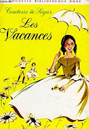 LES VACANCES: SEGUR Comtesse de