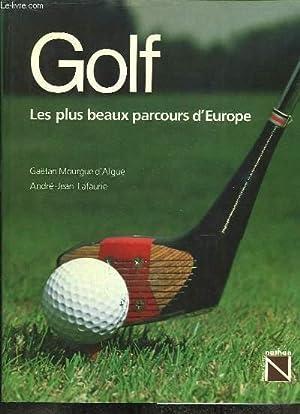 Golf. Les plus beaux parcours d'Europe.: MOURGUE D'ALGUE Gaëtan