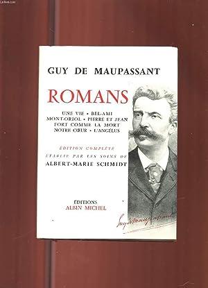 ROMANS. UNE VIE. BEL-AMI. MONT-ORIOL. PIERRE ET: GUY DE MAUPASSANT