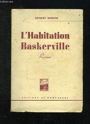 L HABITATION BASKERVILLE.: NABONNE BERNARD.