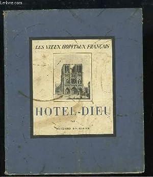 Hôtel-Dieu. Les Vieux Hopitaux Français n°4: ESCHOLIER Raymond