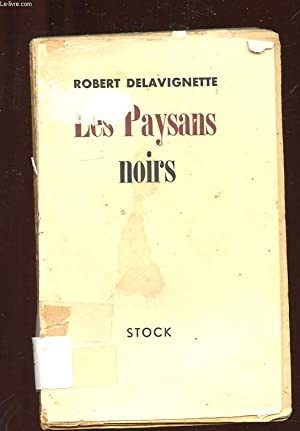 LES PAYSANS NOIRS: DELAVIGNETTE ROBERT