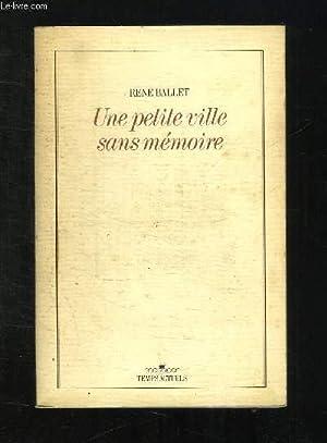 UNE PETITE VILLE SANS MEMOIRE.: BALLET RENE.