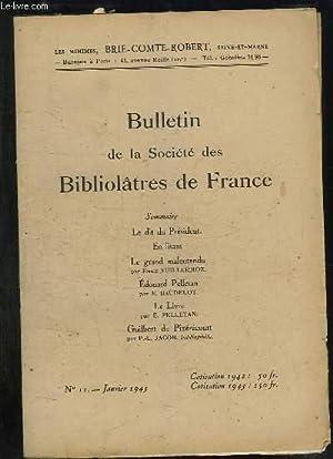 BULLETIN DE LA SOCIETE BIBLIOLATRES DE FRANCE N° 11 JANVIER 1943. SOMMAIRE: LE GRAND MALENTENDU...