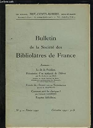 BULLETIN DE LA SOCIETE BIBLIOLATRES DE FRANCE N° 4 FEVRIER 1942. SOMMAIRE: PRESENTATION D UN ...