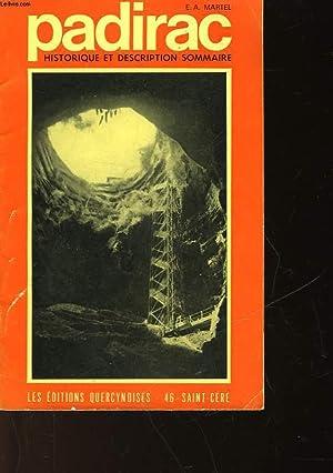 PADIRAC - HISTORIQUE ET DESCRIPTION SOMMAIRE: NON PRECISE