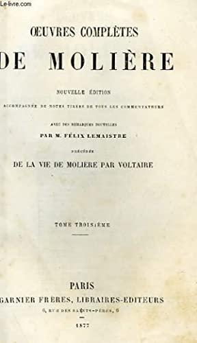 OEUVRES COMPLETES DE MOLIERE, TOME III: MOLIERE, Par F. LEMAISTRE
