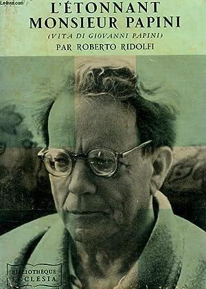 L'ETONNANT MONSIEUR PAPINI (VITA DI GIOVANNI PAPINI): RIDOLFI ROBERTO, Par M. BOURRETTE-SERRE