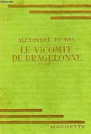 LE VICOMTE DE BRAGELONNE, TOMES 1 et 2: DUMAS Alexandre