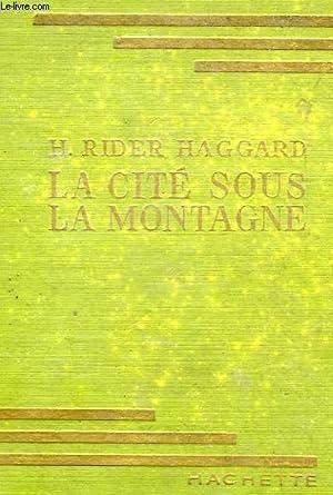 LA CITE SOUS LA MONTAGNE: RIDER HAGGARD H.