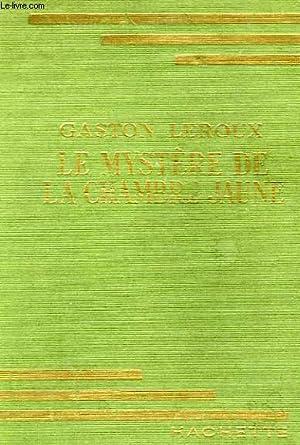 LE MYSTERE DE LA CHAMBRE JAUNE: LEROUX GASTON
