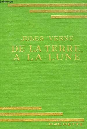 DE LA TERRE A LA LUNE: VERNE Jules