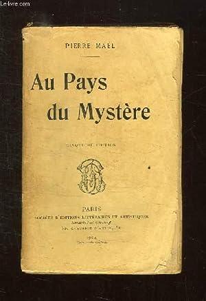 AU PAYS DU MYSTERE. 5em EDITION.: MAEL PIERRE.