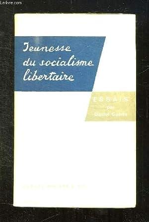JEUNESSE DU SOCIALISME LIBERTAIRE.: GUERIN DANIEL.