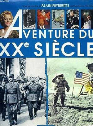 L'AVENTURE DU XXe SIECLE, D'APRES LES COLLECTIONS ET LES GRANDES SIGNATURES DU FIGARO: ...