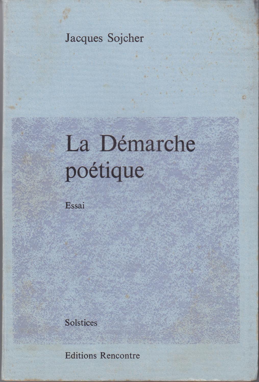 La démarche poétique. Essai par Jacques Sojcher: Bon Couverture souple (1969) Dédicacé par l'auteur | le livre ouvert. Isabelle Krummenacher