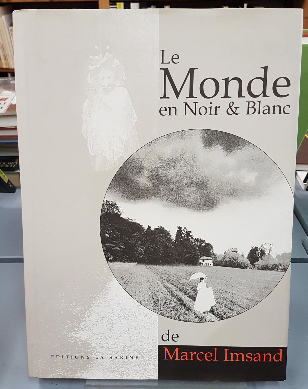 Le Monde En Noir Et Blanc De Marcel Imsand