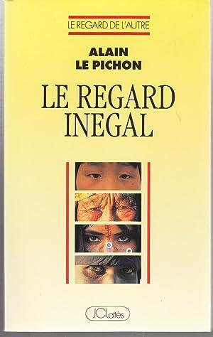 Le regard inégal: Alain le Pichon