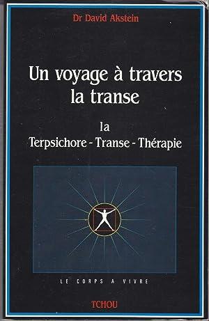 Un voyage à travers la transe. La: Dr David Akstein