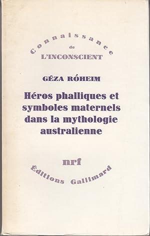 Héros phalliques et symboles maternels dans la: Géza Roheim