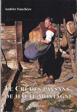 Le cri des paysans de haute montagne: Andrée Fauchère