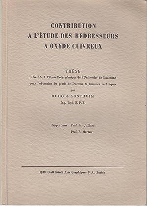 Contribution à l'étude des redresseurs à oxyde: Rudolf Sontheim