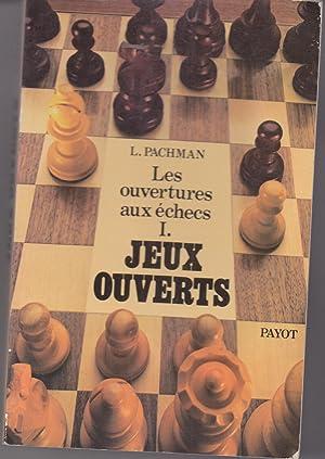 Les ouvertures aux échecs. I. Jeux ouverts: L. Pachman