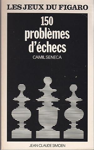 150 problèmes d'échecs. Les jeux du Figaro: Camil Seneca