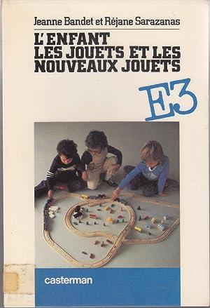 L'enfant les jouets et les nouveaux jouets: Jeanne Bandet et