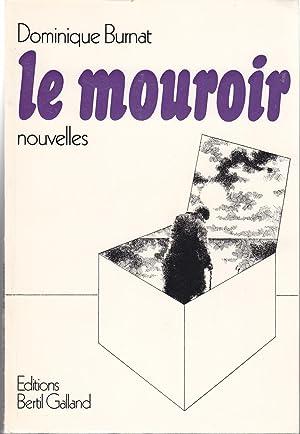 Le Mouroir, nouvelles.: Dominique Burnat