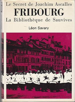 Le Secret de Joachim Ascalles suivi de: Léon Savary