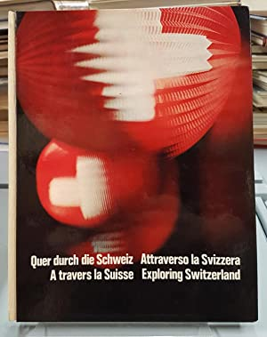 A travers la Suisse / Quer durch die Schweiz / Attraverso la Svizzera / Exploring Switzerland