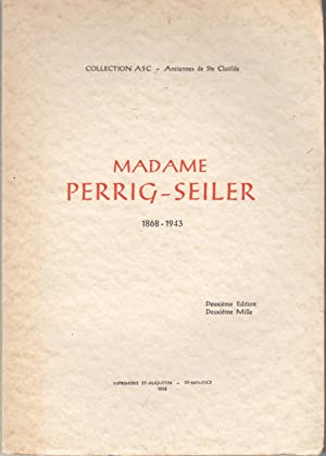 Madame Perrig-Seiler 1868-1943. Collection ASC. Ancienne de Ste Clotilde.