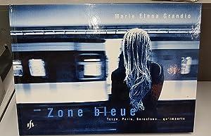 Zone bleue. Tokyo, Paris, Barcelone. qu'importe: Marie Elena Grandio
