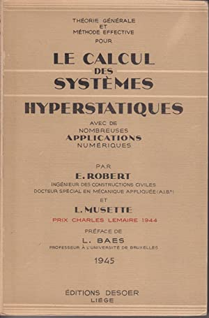 Le calcul des systèmes hyperstatiques avec nombreuses: E.Robert et L.Musette